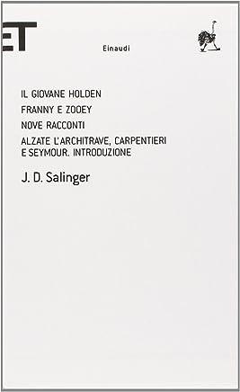 Il giovane Holden-Franny e Zooey-Nove racconti-Alzate larchitrave, carpentieri e Seymour. Introduzione