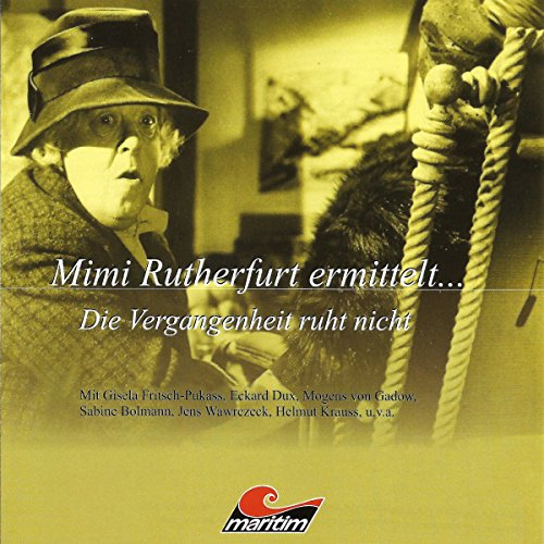 Die Vergangenheit ruht nicht     Mimi Rutherfurt ermittelt 2              By:                                                                                                                                 Gabriele Brinkmann                               Narrated by:                                                                                                                                 Gisela Fritsch,                                                                                        Eckart Dux,                                                                                        Jens Wawrczeck,                   and others                 Length: 1 hr and 19 mins     Not rated yet     Overall 0.0