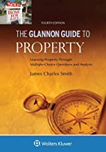 Glannon Guide to Property: Learning Property Through Multiple Choice Questions and Analysis (Glannon Guides)