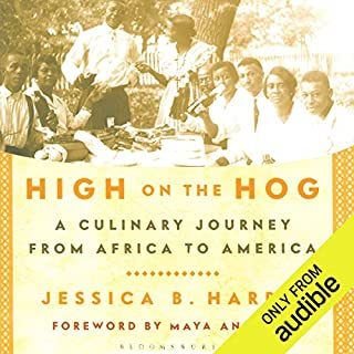 High on the Hog     A Culinary Journey from Africa to America               Written by:                                                                                                                                 Jessica B. Harris                               Narrated by:                                                                                                                                 Jessica Harris                      Length: 8 hrs and 59 mins     Not rated yet     Overall 0.0