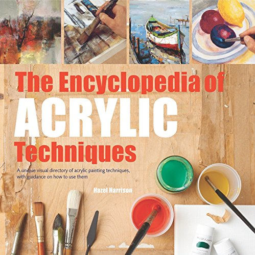 Encyclopedia of Acrylic Techniques, The: A Unique Visual...