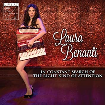 In Constant Search of the Right Kind of Attention: Live at 54 Below