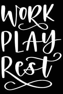 Work Play Rest: Positive Self Affirmation Notebook Journal for Women and Men Versatile Own Care Zen Book Lined Composition...