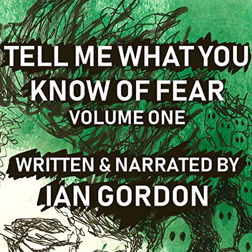 Couverture de Tell Me What You Know of Fear, Volume 1
