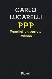 PPP. Pasolini, un segreto italiano