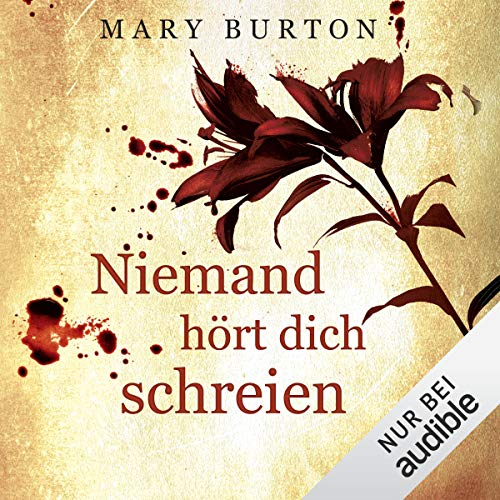 Niemand hört dich schreien     Opfer 2              Written by:                                                                                                                                 Mary Burton                               Narrated by:                                                                                                                                 Gilles Karolyi                      Length: 12 hrs and 12 mins     Not rated yet     Overall 0.0
