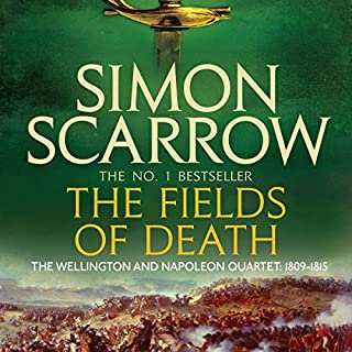 The Fields of Death     Wellington and Napoleon, Book 4              Written by:                                                                                                                                 Simon Scarrow                               Narrated by:                                                                                                                                 Jonathan Keeble                      Length: 23 hrs and 20 mins     2 ratings     Overall 4.0