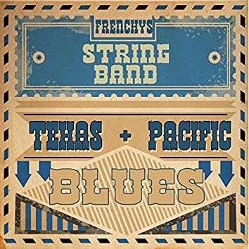 Texas and Pacific Blues