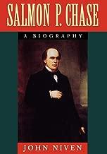 Salmon P. Chase: A Biography