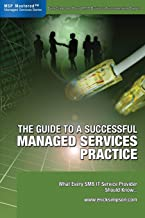 The Guide to a Successful Managed Services Practice - What Every SMB IT Service Provider Should Know...
