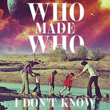 I Don't Know (Single Version)