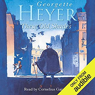 These Old Shades                   By:                                                                                                                                 Georgette Heyer                               Narrated by:                                                                                                                                 Cornelius Garrett                      Length: 11 hrs and 1 min     230 ratings     Overall 4.4