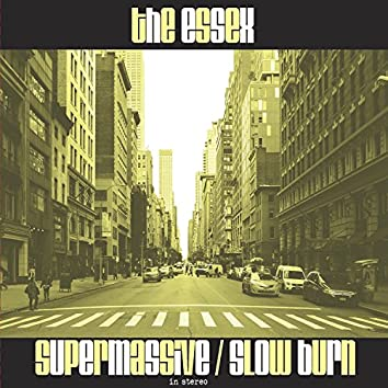 Supermassive / Slow Burn