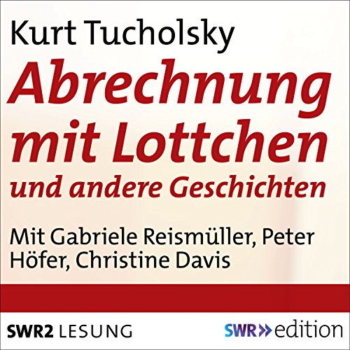 Abrechnung mit Lottchen                   By:                                                                                                                                 Kurt Tucholsky                               Narrated by:                                                                                                                                 Gabriele Reismüller,                                                                                        Peter Höfer,                                                                                        Gerd Eichwein,                   and others                 Length: 27 mins     Not rated yet     Overall 0.0