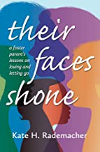 Their Faces Shone: A foster parent's lessons on loving and letting go