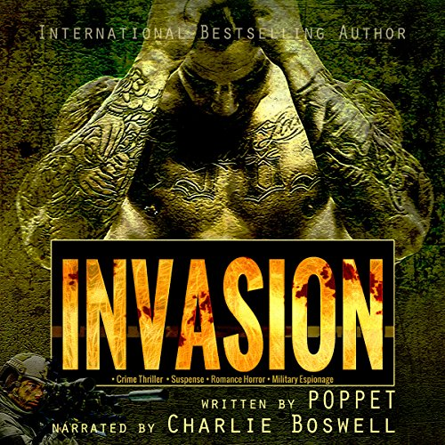 Invasion                   By:                                                                                                                                 Poppet                               Narrated by:                                                                                                                                 Charlie Boswell                      Length: 5 hrs and 42 mins     2 ratings     Overall 3.0