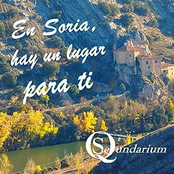 En Soria, Hay Un Lugar Para Ti