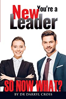 You're a New Leader: So Now What?