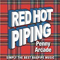 Red Hot Piping: Penny Arcade