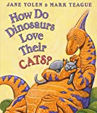 How Do Dinosaurs Love Their Cats? - Book Cover