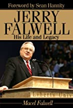 Jerry Falwell: His Life and Legacy
