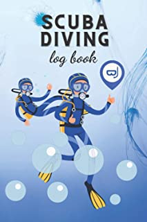 Scuba Diving Log Book for Team: Diver My Diving Log Book, Scuba Diving Log Book For Pacific Ocean Lover and Sea Diver, Tra...