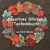 Kreatives Sticken - Technikbuch