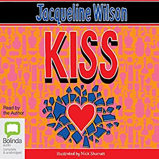 Kiss                   By:                                                                                                                                 Jacqueline Wilson                               Narrated by:                                                                                                                                 Jacqueline Wilson                      Length: 7 hrs and 13 mins     35 ratings     Overall 4.6