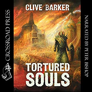 Tortured Souls     The Legend of Primordium              By:                                                                                                                                 Clive Barker                               Narrated by:                                                                                                                                 Peter Bishop                      Length: 1 hr and 24 mins     164 ratings     Overall 4.2