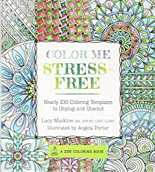 Color Me Stress Free This Zen Coloring Book
