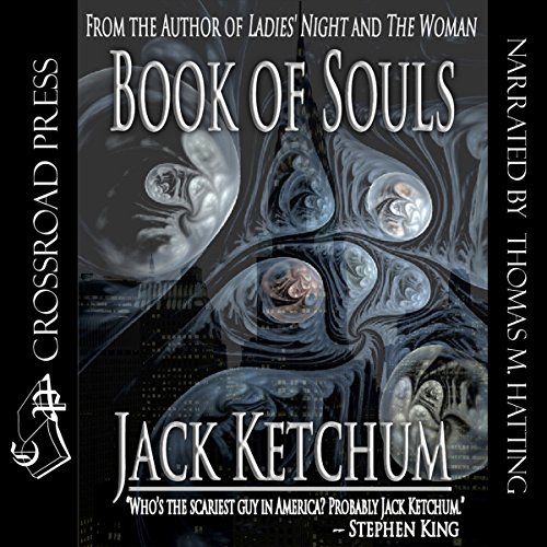 Book of Souls                   By:                                                                                                                                 Jack Ketchum                               Narrated by:                                                                                                                                 Thomas M. Hatting                      Length: 1 hr and 35 mins     1 rating     Overall 1.0