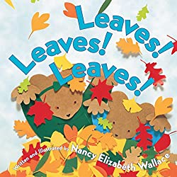 Leaves! Leaves! Leaves! by Nancy Elizabeth Wallace