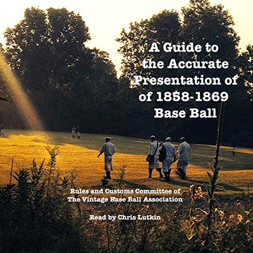 A Guide to the Accurate Presentation of 1858-1869 Base Ball Titelbild