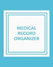 Medical Record Organizer: Record Your Personal Medical History, Medical Contacts, Family Medical Overview, Family Doctors,...