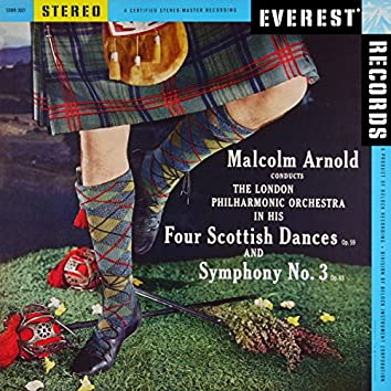 Arnold: 4 Scottish Dances & Symphony No. 3 (Transferred from the Original Everest Records Master Tapes)