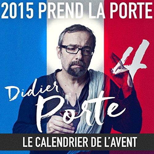 2015 prend la Porte - Le calendrier de l'avent : du 15 au 28 février 2015 audiobook cover art
