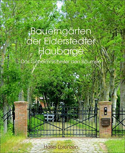 Buchseite und Rezensionen zu 'Bauerngärten der Eiderstedter Haubarge: Das Geheimnis hinter den Bäumen' von Halke Lorenzen