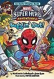 Marvel Super Hero Adventures Buggin' Out!: An Early Chapter Book (Super Hero Adventures Chapter Books, Band 3) - MacKenzie Cadenhead