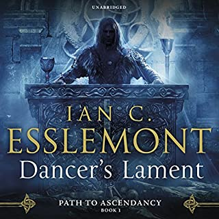 Dancer's Lament     Path to Ascendancy, Book 1              By:                                                                                                                                 Ian C. Esslemont                               Narrated by:                                                                                                                                 John Banks                      Length: 16 hrs and 49 mins     77 ratings     Overall 4.6
