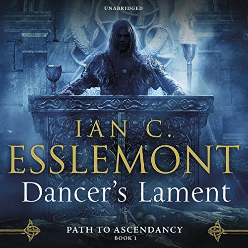 Dancer's Lament     Path to Ascendancy, Book 1              Written by:                                                                                                                                 Ian C. Esslemont                               Narrated by:                                                                                                                                 John Banks                      Length: 16 hrs and 49 mins     5 ratings     Overall 5.0