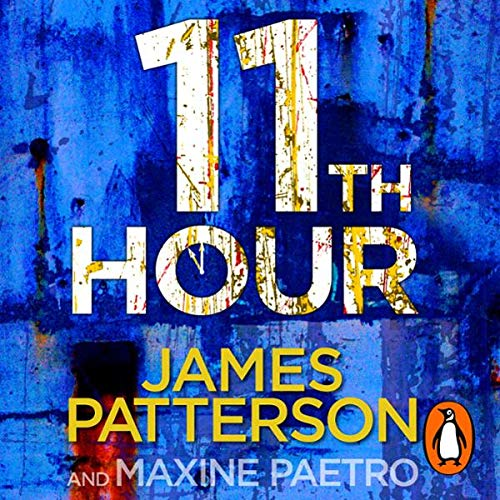 11th Hour     Women's Murder Club, Book 11              By:                                                                                                                                 James Patterson,                                                                                        Maxine Paetro                               Narrated by:                                                                                                                                 January Lavoy                      Length: 4 hrs and 57 mins     7 ratings     Overall 4.6