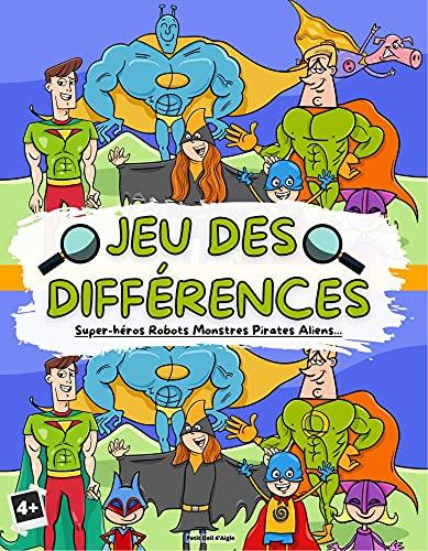 Jeu des différences Héros Robots Monstres Aliens... : + de 200 différences. Cherche et Trouve pour enfants. Développer le sens de l'observation. Livre de jeux pour garçons et filles, tout en couleurs