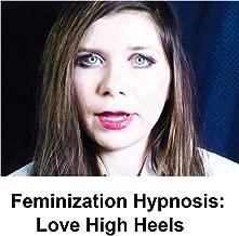 Clip: Feminization Hypnosis: Love High Heels