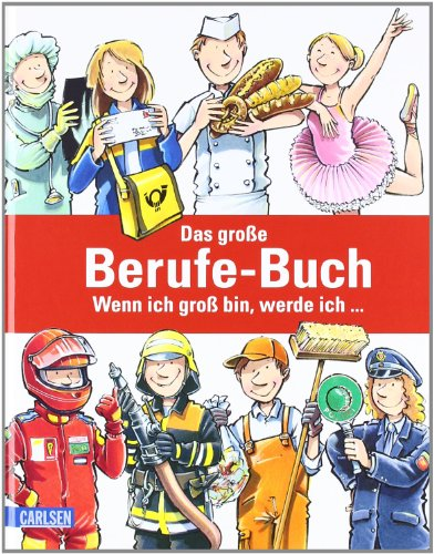 Das große Berufe-Buch: Wenn ich groß bin, werde ich ...