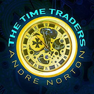 The Time Traders                    By:                                                                                                                                 Andre Norton                               Narrated by:                                                                                                                                 Peter Ganim                      Length: 7 hrs and 7 mins     127 ratings     Overall 3.9