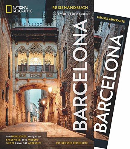 NATIONAL GEOGRAPHIC Reisehandbuch Barcelona: Der ultimative Reiseführer mit über 500 Adressen und praktischer Faltkarte zum Herausnehmen für alle Traveler.
