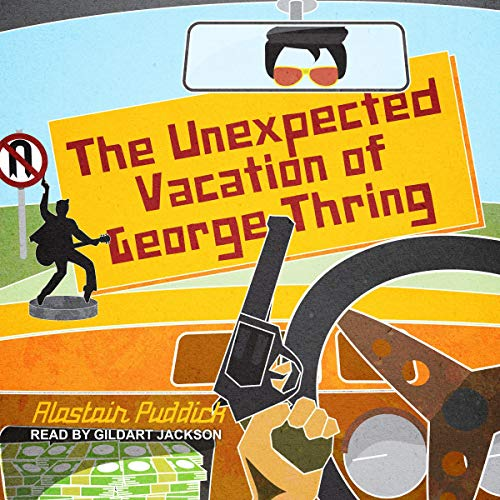 The Unexpected Vacation of George Thring audiobook cover art