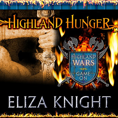 Highland Hunger     Highland Wars Series # 1              By:                                                                                                                                 Eliza Knight                               Narrated by:                                                                                                                                 Antony Ferguson                      Length: 9 hrs and 45 mins     1 rating     Overall 1.0