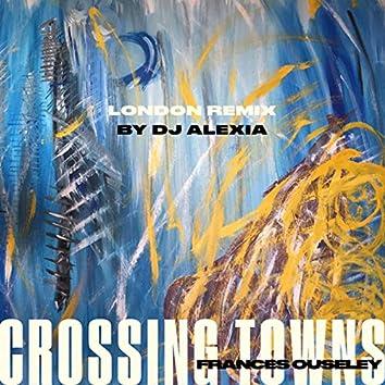 Crossing Towns (London remix by Dj Alexia)