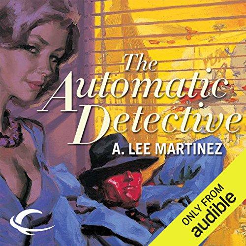 The Automatic Detective                   Autor:                                                                                                                                 A. Lee Martinez                               Sprecher:                                                                                                                                 Marc Vietor                      Spieldauer: 8 Std. und 57 Min.     4 Bewertungen     Gesamt 4,0
